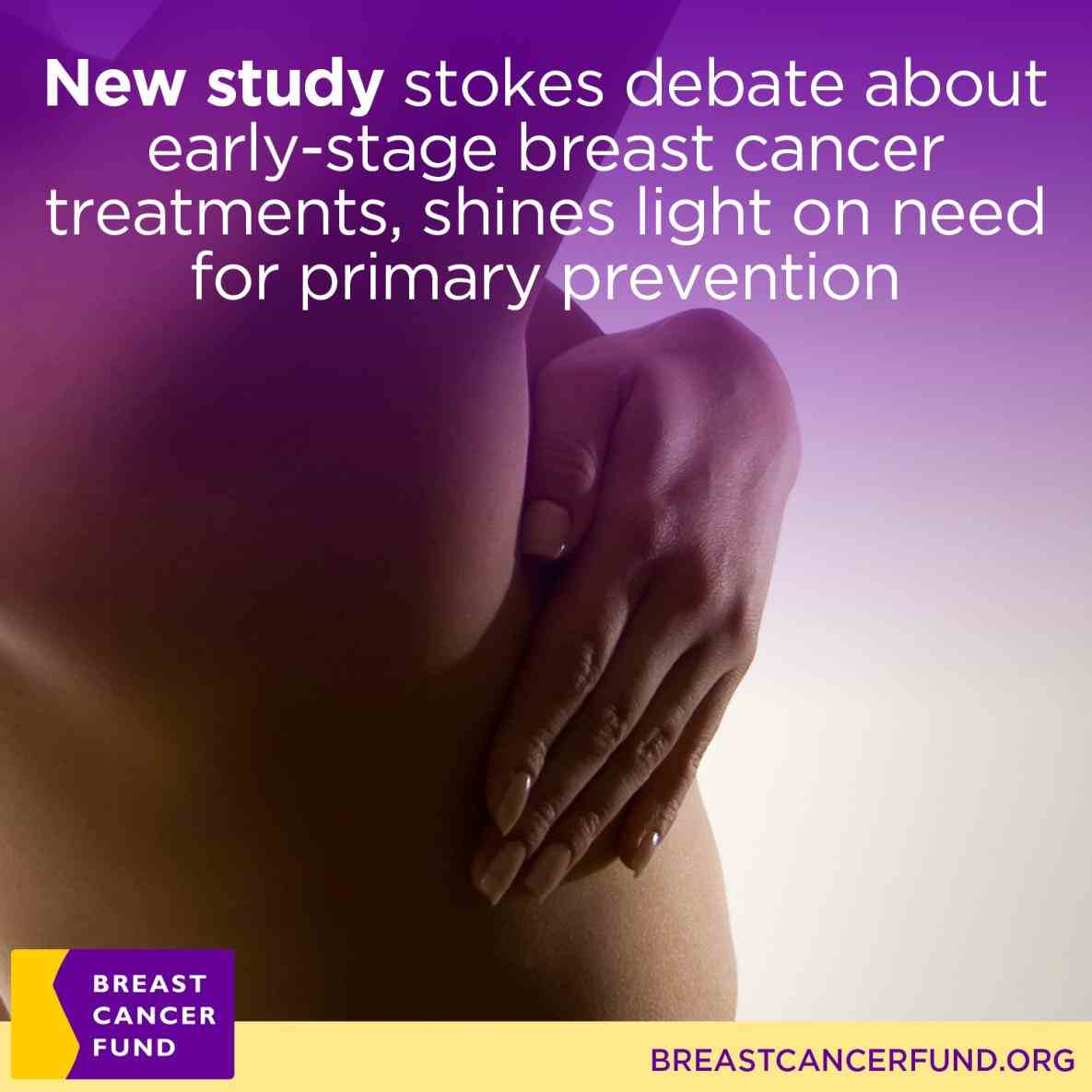 or keep from starting breast Breast Cancer Treatment And